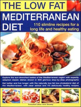 The Low Fat Mediterranean Diet: 110 Slimline Recipes for a Long Life and Healthy Eating
