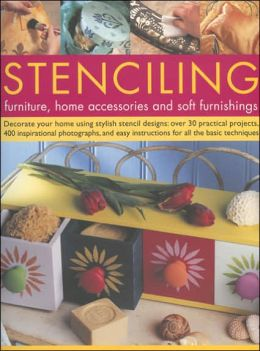 Stencilling: Furniture, Home Accessories and Soft Furnishings