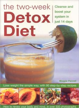 Two-Week Detox Diet: Cleanse and Boost Your System in Just 14 Days: Lose Weight the Simple Way, with 90 Step-by-Step Recipes