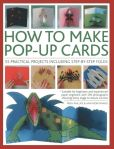 Book Cover Image. Title: How To Make Pop-Up Cards:  55 practical projects including step-by-step folds, Author: Trish Phillips