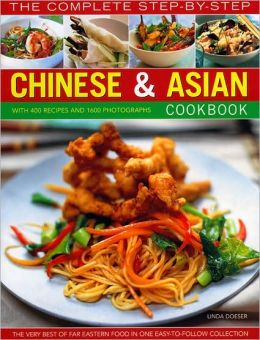 Complete Step-by-Step Chinese and Asian Cookbook