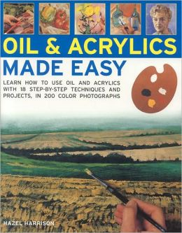 Oils and Acrylics Made Easy