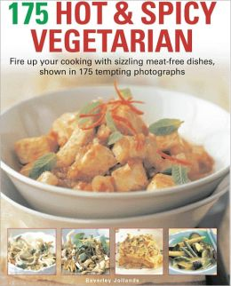 175 Hot & Spicy Vegetarian Recipes