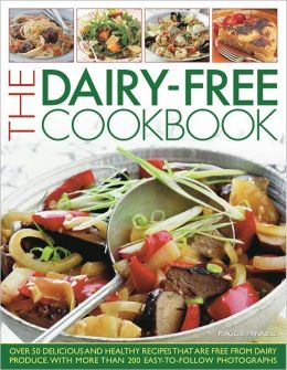 The Dairy-Free Cookbook: Over 50 delicious and healthy recipes that contain no dairy produce