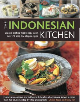 The Indonesian Kitchen: Classic dishes made easy with over 70 step-by-step recipes: features sensational and authentic dishes for all occasions, shown in more than 400 stunning step-by-step photographs