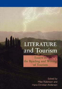 Literature and Tourism: Essays in the Reading and Writing of Tourism