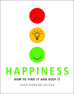 Happiness: How to Find It and Keep It