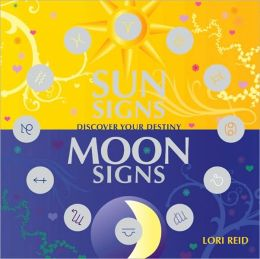 Sun Signs Moon Signs: Discover Your Destiny