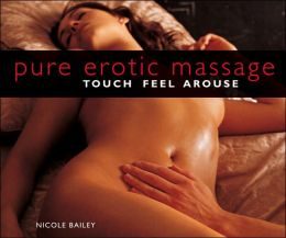 Pure Erotic Massage: Touch*Feel*Arouse