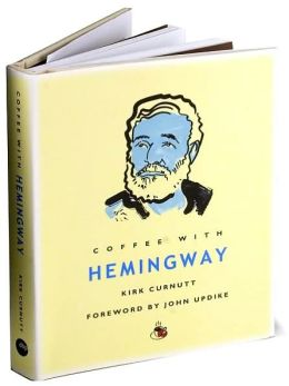 Coffee with Hemingway (Coffee with...Series)