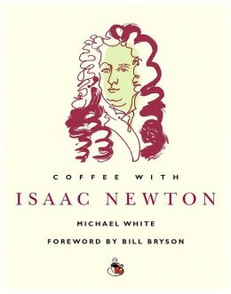 Coffee with Isaac Newton (Coffee with...Series)