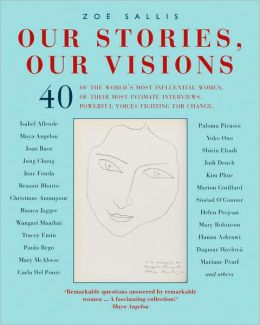 Our Stories, Our Visions: Inspiring Answers from Remarkable Women