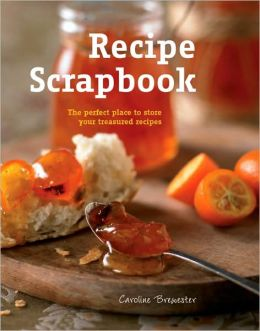 Recipe ScraTRook: The Perfect Place to Store Your Treasured Recipes