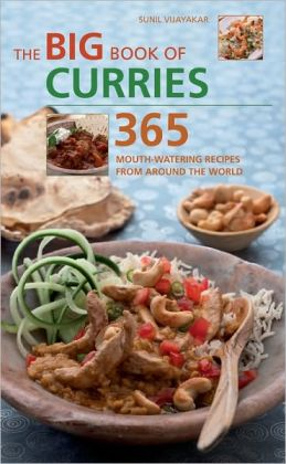 Big Book of Curries: 365 Mouth-watering Recipes from Around the World