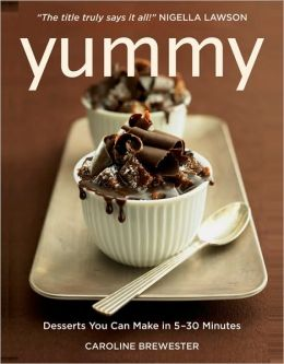 Yummy: Desserts You Can Make in 5 to 30 Minutes