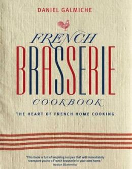 French Brasserie Cookbook. Daniel Galmiche