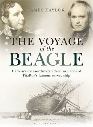 The Voyage of the Beagle: Darwin's Extraordinary Adventure Aboard FitzRoy's Famous Survey Ship