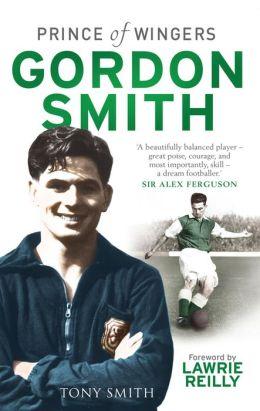Gordon Smith: Prince of Wingers