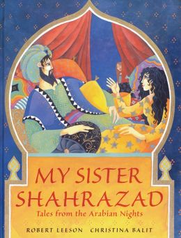 My Sister Shahrazad: Tales from the Arabian Nights