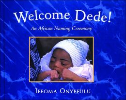 Welcome Dede!: An African Naming Ceremony
