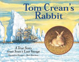 Tom Crean's Rabbit: A True Story from Scott's Last Voyage