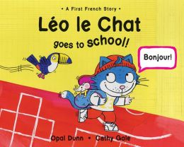 Leo Le Chat Comes to School: A First French Story