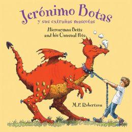 Jeronimo Botas y sus extranas mascotas/Hieronymus Betts and His Unusual Pets