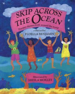 Skip across the Ocean: Nursery Rhymes from Around the World