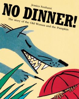 No Dinner!: The Story of the Old Woman and the Pumpkin
