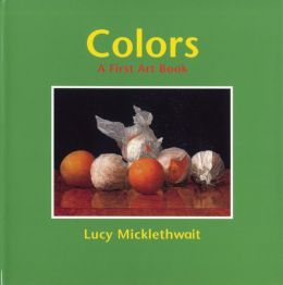 Colors: A First Art Book