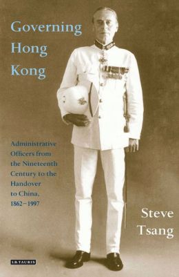 Governing Hong Kong: Administrative Officers from the 19th Century