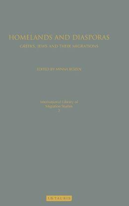 Homelands and Diasporas: Greeks, Jews and Their Migrations