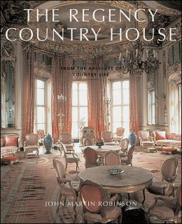 Regency Country House (From the Archives of Country Life Series)