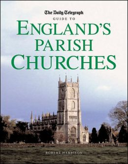 The Daily Telegraph Guide to England's Parish Churches