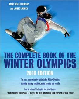 The Complete Book of the Winter Olympics: Vancouver 2010 Edition
