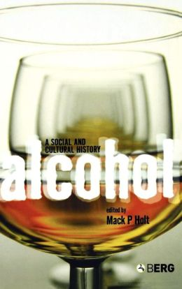 Alcohol: A Social and Cultural History