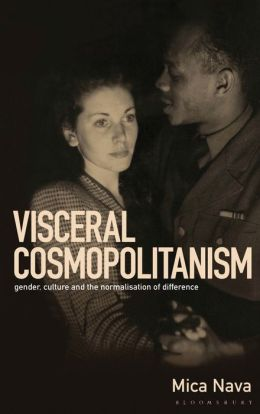 Visceral Cosmopolitanism: Gender, Culture and the Normalisation of Difference
