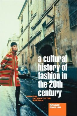 A Cultural History Of Fashion In The 20th Century