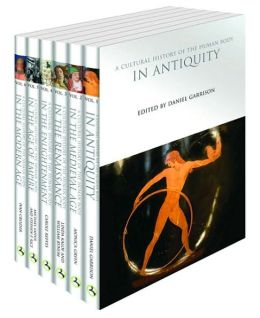 A Cultural History of the Human Body: Volumes 1 - 6