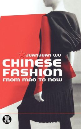 Chinese Fashion: From Mao to Now