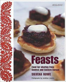 Feasts : Food for Sharing from Central and Eastern Europe