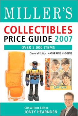 Miller's Collectibles Price Guide 2007: Over 5,000 Items