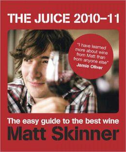 The Juice 2010-11: The Easy Guide To The Best Wine