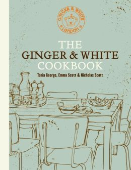 The Ginger & White Cookbook