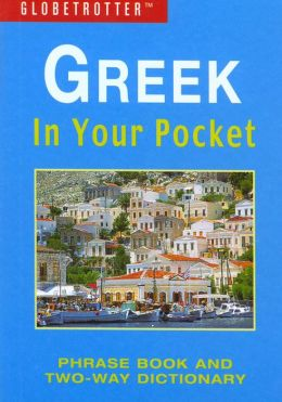 Greek In Your Pocket: Pharase Book and Two-Way Dictionary