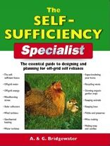 The Self-Sufficiency Specialist: The Essential Guide to Designing and Planning for Off-Grid Self-Reliance
