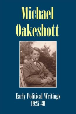 Michael Oakeshott: Early Political Writings 1925-30: 'A discussion of some matters preliminary to the study of political philosophy' and 'The philosophical approach to politics'