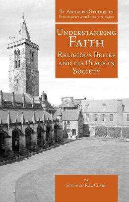 Understanding Faith: Religious Belief and Its Place in Society