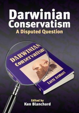 Darwinian Conservatism: A Disputed Question