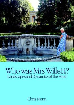 Who was Mrs Willett?: Landscapes and Dynamics of Mind